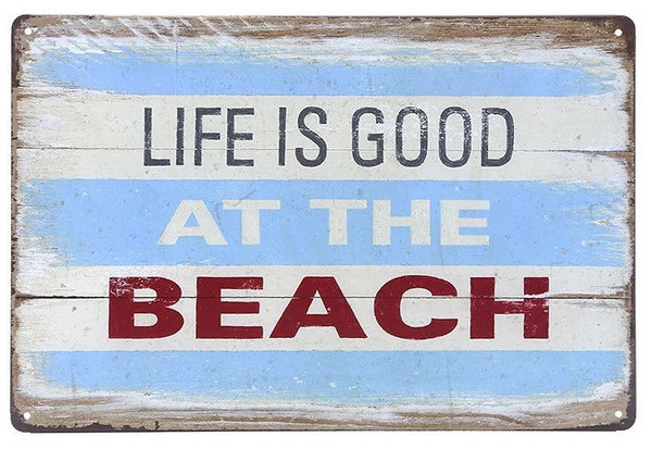 "Blechschild ""Life is good at the Beach"""